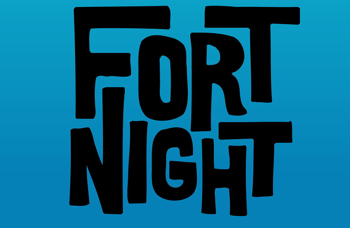 The words Fort Night